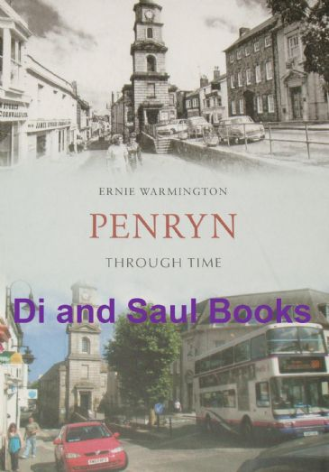 Penryn Through Time, by Ernie Warmington